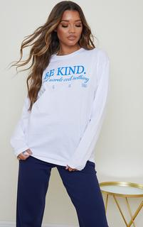 PrettyLittleThing - White Be Kind Good Words Cost Nothing Printed Long Sleeve T Shirt, White